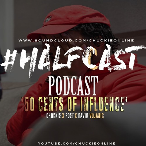 BRITHOPTV: [Podcast] ChuckieOnline (@ChuckieOnline) x Poet (@PoetsCornerUK) Guest: David Vujanic (@DavidVujanic) – #HALFCASTPODCAST – '50cents of Influence ' | #Podcast #Rap #HipHop