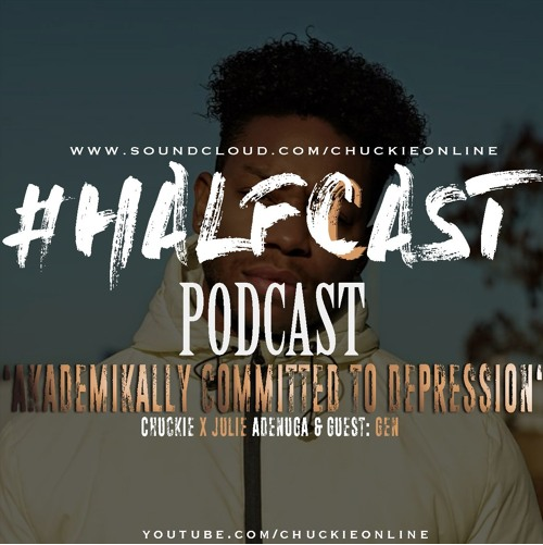 BRITHOPTV: [Podcast] ChuckieOnline (@ChuckieOnline) x Poet (@PoetsCornerUK) Guest: Julie Adenuga (@Julie_Adenuga) x Gen (@Gen_) – #HALFCASTPODCAST – 'Akademikally Committed To Depression' | #Podcast #HipHop #MentalHealth