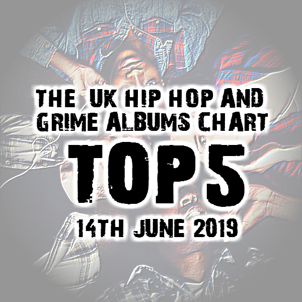 BRITHOPTV: [Chart] Official UK Hip-Hop/Grime Top 5 Albums Chart W/C 14th June 2019 | #UKRap #UKHipHop #Grime