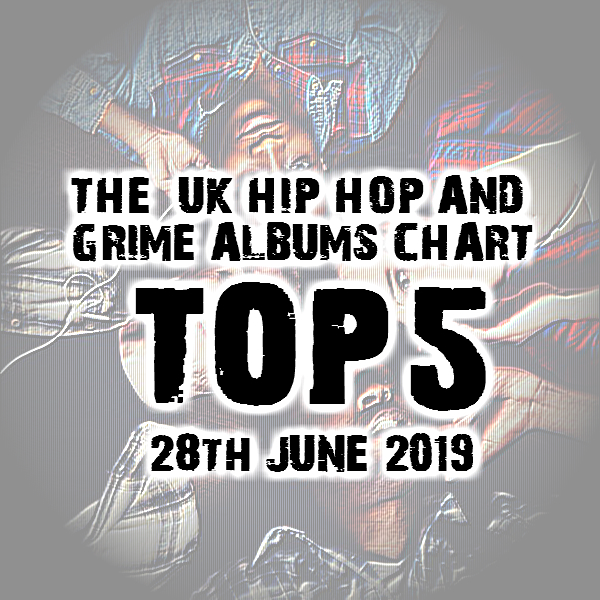BRITHOPTV: [Chart] Official UK Hip-Hop/Grime Top 5 Albums Chart W/C 28TH June 2019 | #UKRap #UKHipHop #Grime