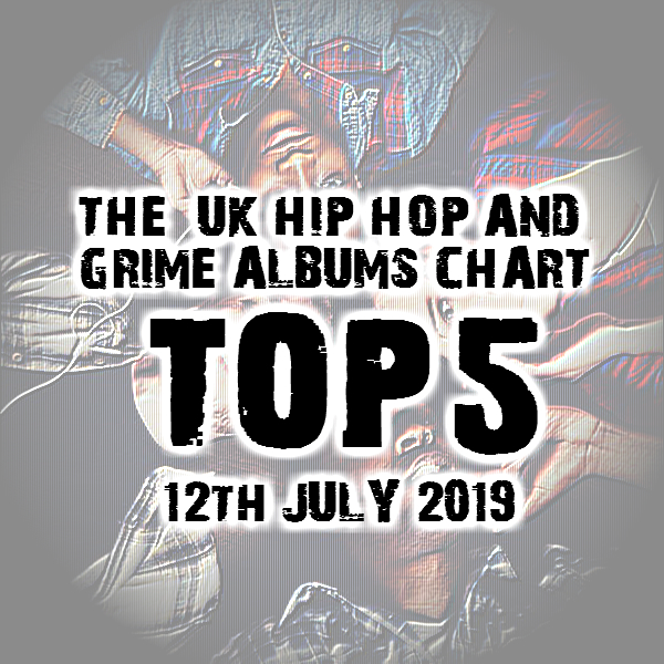 BRITHOPTV: [Chart] Official UK Hip-Hop/Grime Top 5 Albums Chart W/C 12th July 2019 | #UKRap #UKHipHop #Grime