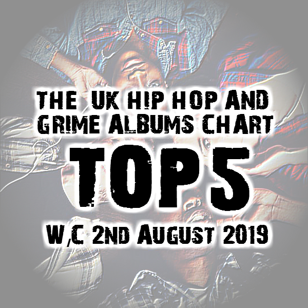 BRITHOPTV: [Chart] Official UK Hip-Hop/Grime Top 5 Albums Chart W/C 2nd August 2019 | #UKRap #UKHipHop #Grime