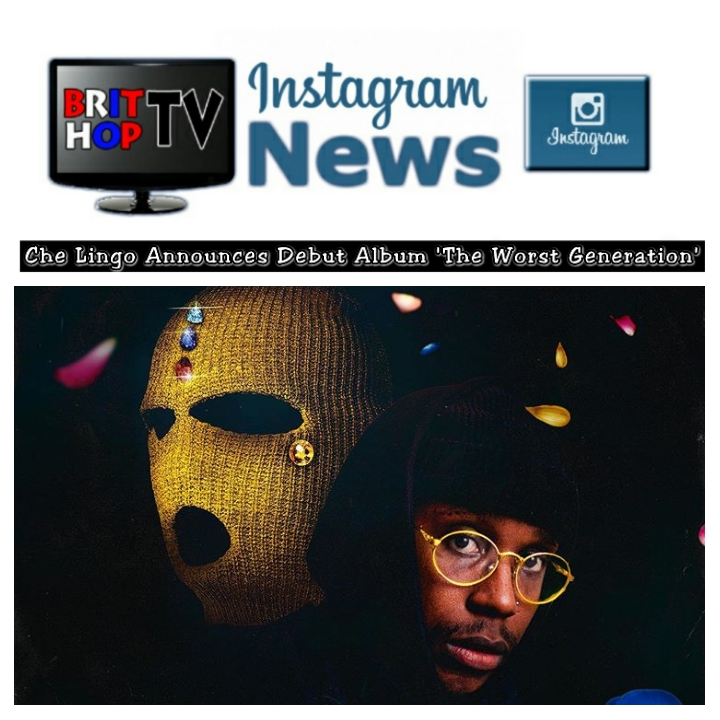 BRITHOPTV: [News] Che Lingo Announces Debut Album 'The Worst Generation' | #UKRap #UKHipHop