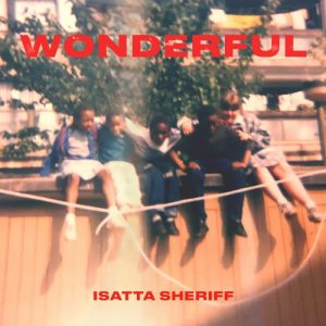 BRITHOPTV: [New Music] Isatta Sheriff (@IsattaSheriff) - 'Wonderful' (Prod. @MooLatte) | #UKRap #UKHipHop