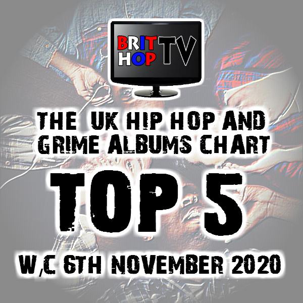 BRITHOPTV: [Chart] Official UK Hip-Hop/Grime Top 5 Albums Chart W/C 6th November 2020   #UKRap #UKHipHop #Grime