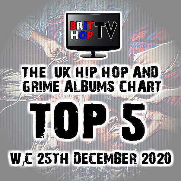 BRITHOPTV: [Chart] Official UK Hip-Hop/Grime Top 5 Albums Chart W/C 25th December 2020 | #UKRap #UKHipHop # 2020 | #UKRap #UKHipHop #Grime