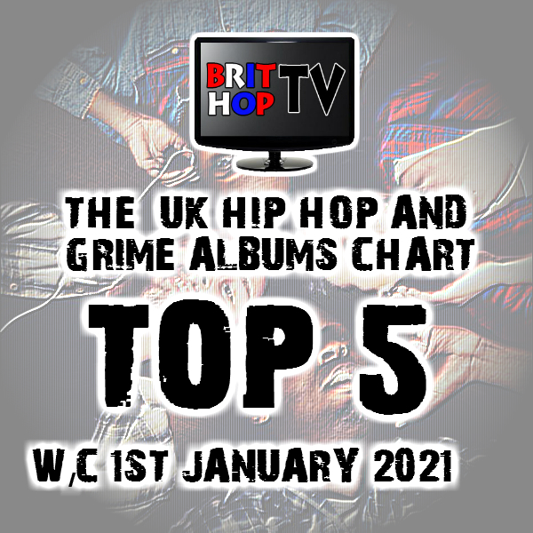 BRITHOPTV: [Chart] Official UK Hip-Hop/Grime Top 5 Albums Chart W/C 1st January 2021 | #UKRap #UKHipHop #Grime