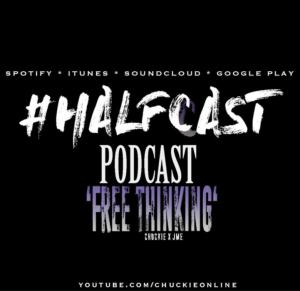 BRITHOPTV: [Podcast] ChuckieOnline (@ChuckieOnline) x Poet (@PoetsCornerUK) Guest: – #HALFCASTPODCAST – 'Free Thinking Ft. Jme (@JmeBBK)' | #Podcast